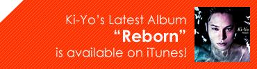 "Ki-Yo's Latest Album ""Reborn"" is available on iTunes!"